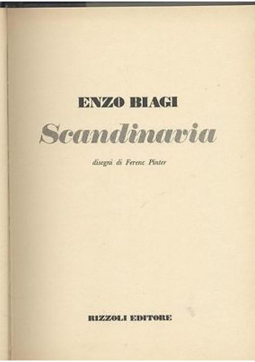 SCANDINAVIA - la geografia di Enzo Biagi - Rizzoli I ediz. 1977  Ferenc Pinter