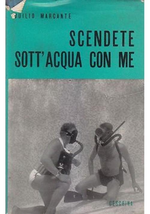 SCENDETE SOTT ACQUA CON ME di Duilio Marcante 1972  Ceschina editore