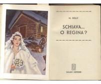 SCHIAVA ... O REGINA? di M. Delly 1955 Salani biblioteca delle signorine