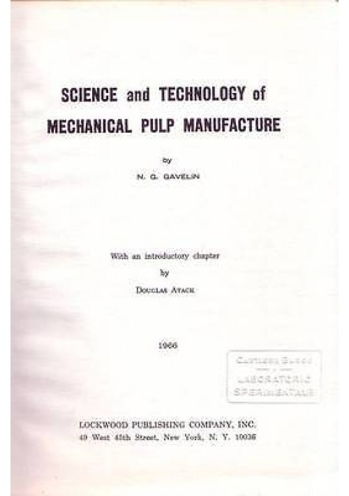 SCIENCE AND TECHNOLOGY OF MECHANICAL PULP MANUFACTURE di Gavelin 1966 Lockwood