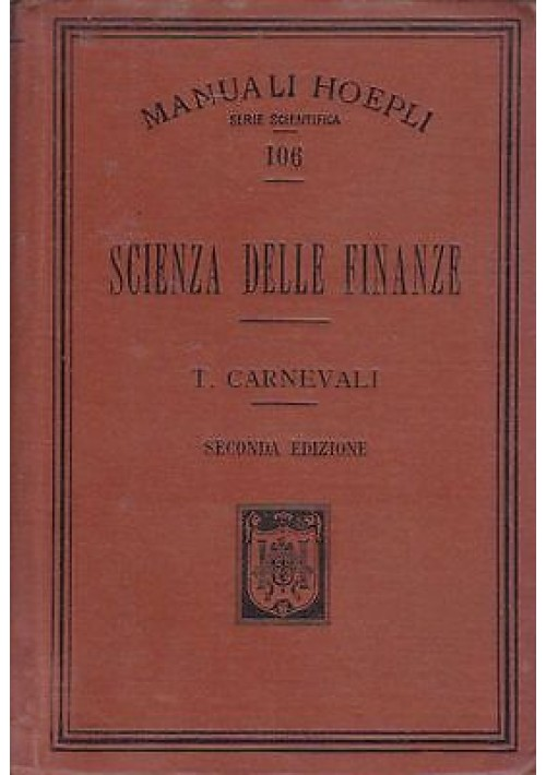 SCIENZA DELLE FINANZE di T. Carnevali 1910 Hoepli Editore manuali