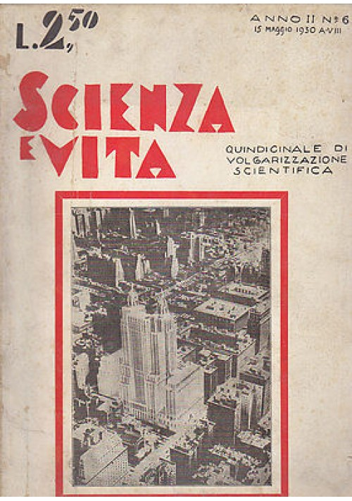 SCIENZA E VITA  MENSILE DI VOLGARIZZAZIONE SCIENTIFICA anno 2 n.6  Maggio 1930
