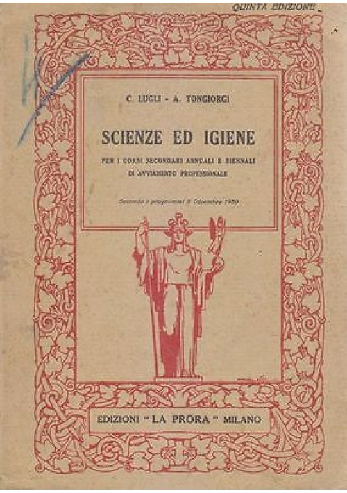 SCIENZE E IGIENE di Colombo Lugli e Alcandro Tongiorgi 1935 La Prora Editore