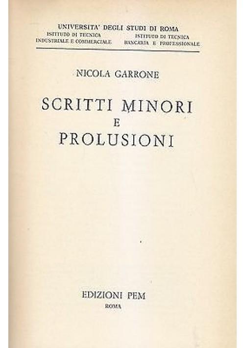SCRITTI MINORI E PROLUSIONI di Nicola Garrone - Edizioni PEM 1965