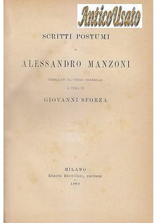 SCRITTI POSTUMI DI ALESSANDRO MANZONI a cura di Giovanni Sforza 1900 Rechiedei