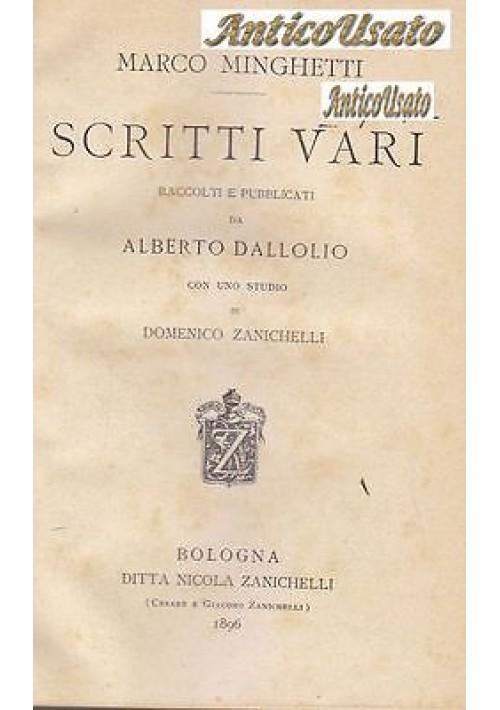 SCRITTI VARI di Marco Minghetti raccolti  da Alberto Dallolio 1896 Zanichelli