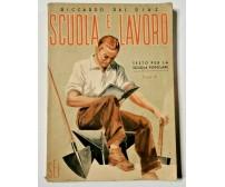 SCUOLA E LAVORO di Riccardo Dal Piaz Testo popolare 1956 SEI libro scolastico