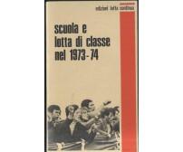 SCUOLA E LOTTA DI CLASSE NEL 1973 74 edizioni lotta continua - Savelli