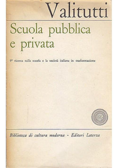 SCUOLA PUBBLICA E PRIVATA di  a cura di Salvatore Valitutti - 1964 Laterza