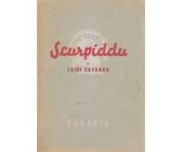 SCURPIDDU di Luigi Capuana -  Paravia Editore 1946