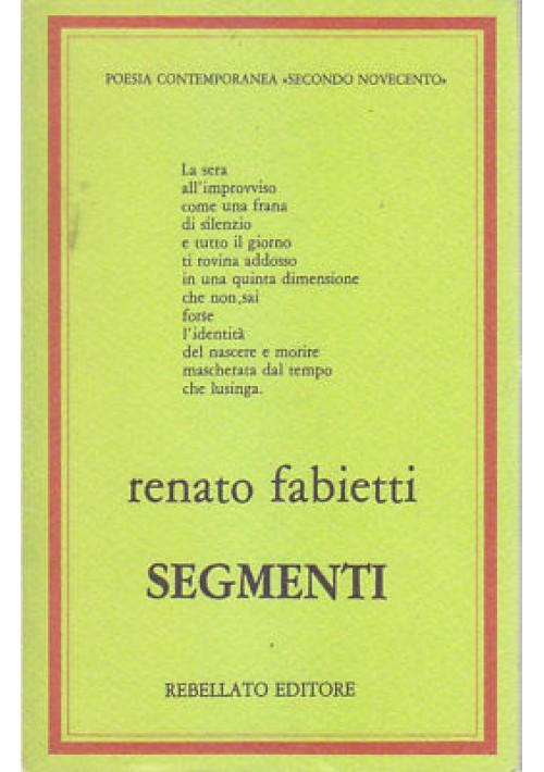 SEGMENTI di Renato Fabietti 1984  Rebellato  66 Pagine dedica autografa autore