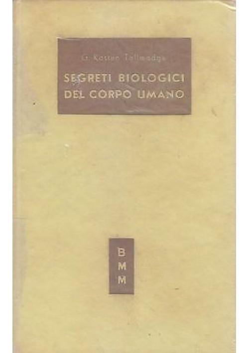 SEGRETI BIOLOGICI DEL CORPO UMANO di G. Kasten Tallmadge 1955 Arnoldo Mondadori