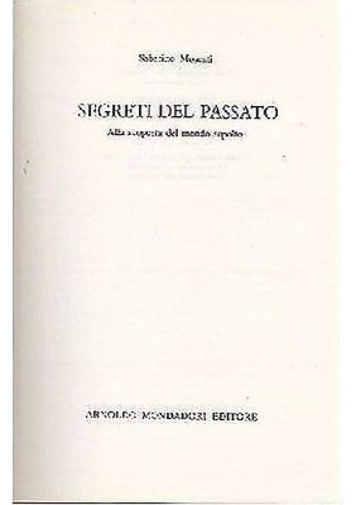 SEGRETI DEL PASSATO alla scoperta del mondo sepolto di Sabatino Moscati 1978