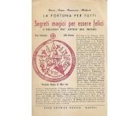 SEGRETI MAGICI PER ESSERE FELICI di Rocco Papus Rosa Croce Mulford 1959? *