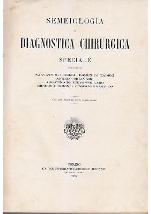 SEMEIOLOGIA E DIAGNOSTICA CHIRURGICA SPECIALE  VOLUME III 1925 Domenico Taddei