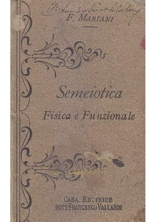 SEMEIOTICA FISICA E FUNZIONALE di F. Mariani II ediz. Vallardi presum. anni '10