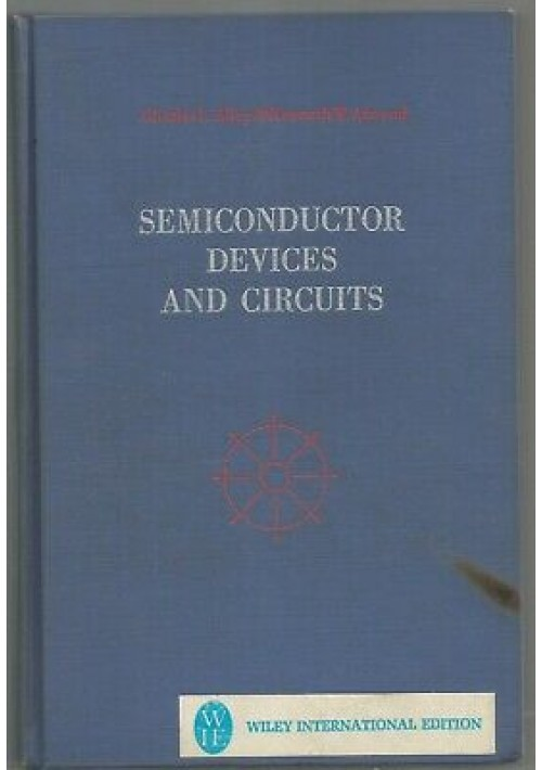 SEMICONDUCTOR DEVICES AND CIRCUITS di Alley e Atwood 1971 John Wiley & sons