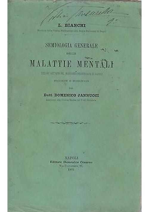 SEMIOLOGIA GENERALE DELLE MALATTIE MENTALI di L. Bianchi 1891 Edizione Cesareo *