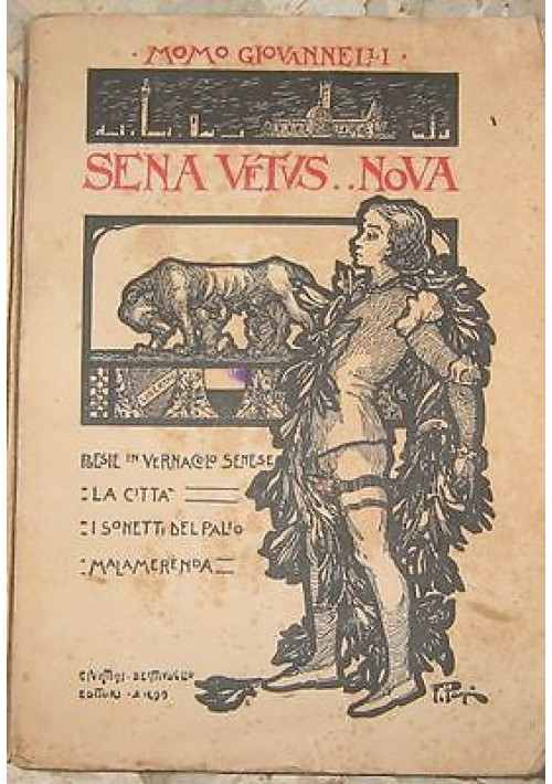 SENA VETUS … NOVA di Momo Giovannelli poesie in vernacolo senese 1910 I edizione