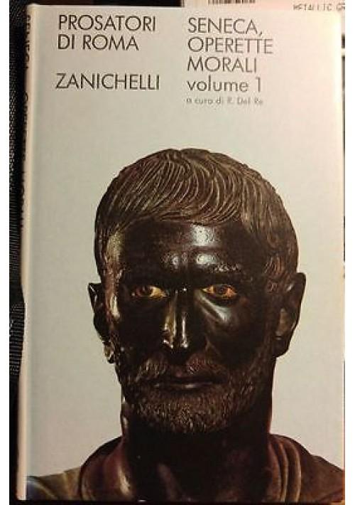 SENECA, OPERETTE MORALI volume 1  zanichelli 1977 testo latino a fronte