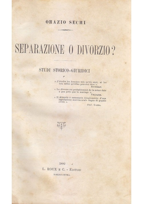 SEPARAZIONE O DIVORZIO di Orazio Sechi 1892 L.Roux e C. studi storico giuridici