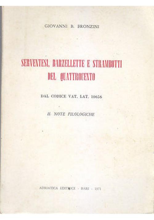 SERVENTESI BARZELLETTE E STRAMBOTTI  DEL QUATTROCENTO VOL. II G. Bronzini 1971