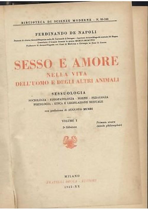 SESSO E AMORE NELLA VITA DELL UOMO E ALTRI ANIMALI 2 volumi De Napoli 1942 Bocca