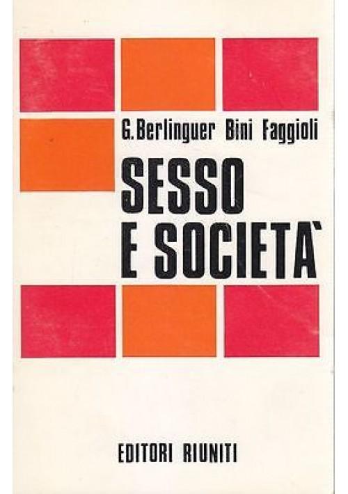 SESSO E SOCIETA' di Giovanni Berlinguer e Bini Faggioli - Editori Riuniti 1976