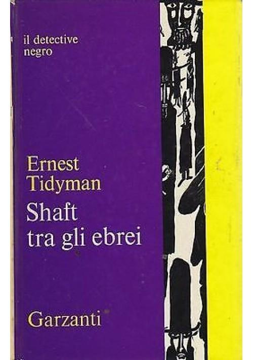 SHAFT TRA GLI EBREI il detective negro di Ernest Tidyman - Garzanti I ediz. 1973