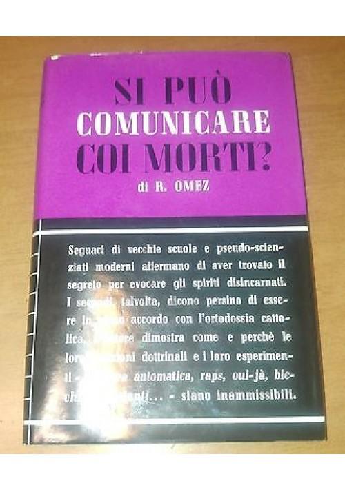 SI PUò COMUNICARE CON I MORTI ? di Reginaldo Omez 1956 Edizioni Paoline *