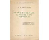SI PUÒ DISSOCIARE IL PENSIERO DAL CERVELLO di Raphael Bastiani 1961 Rocco