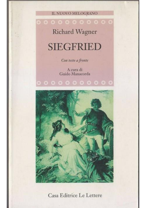 SIEGFRIED - Richard Wagner 1996 Le lettere CON TESTO A FRONTE Guido Manacorda