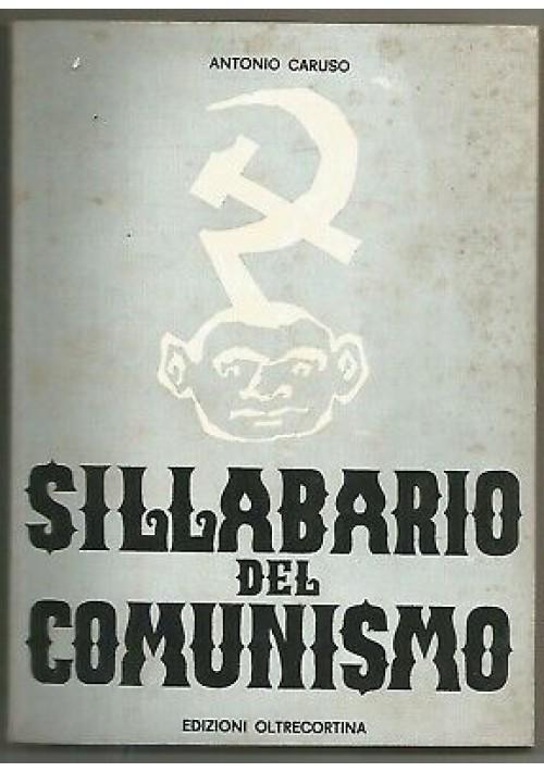 SILLABARIO DEL COMUNISMO di Antonio Caruso 1964 edizioni Oltrecortina