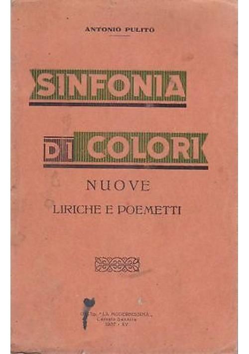 SINFONIA DI COLORI NUOVE LIRICHE E POEMETTI Antonio Pulito 1937 Cerreto Sannita