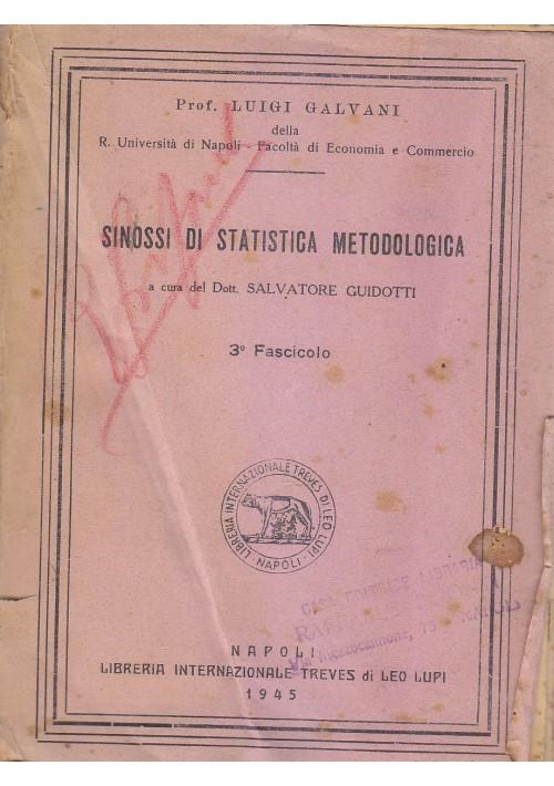 SINOSSI DI STATISTICA METODOLOGICA terzo fascicolo Luigi Galvani 1945  Treves