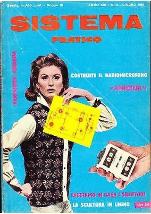SISTEMA PRATICO Anno XIII  N .6 GIUGNO 1965 costruite il radiomicrofono amicizia