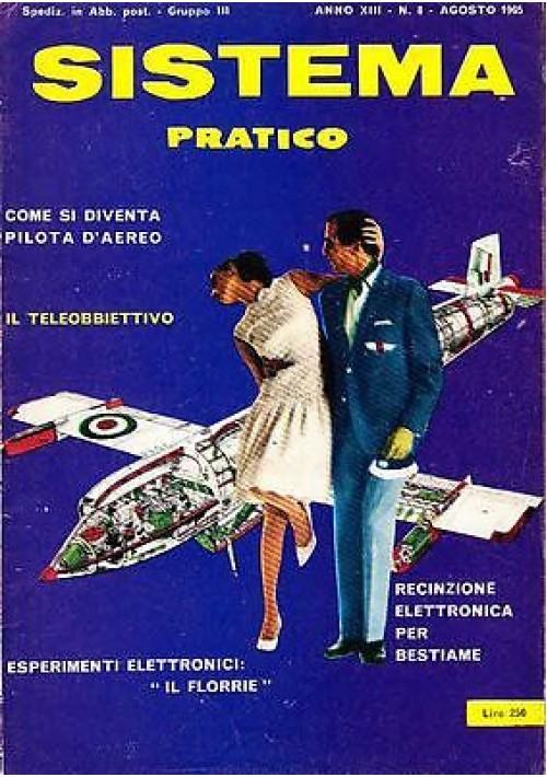 SISTEMA PRATICO Anno XIII  N .8 agosto 1965 come si diventa pilota d'aereo