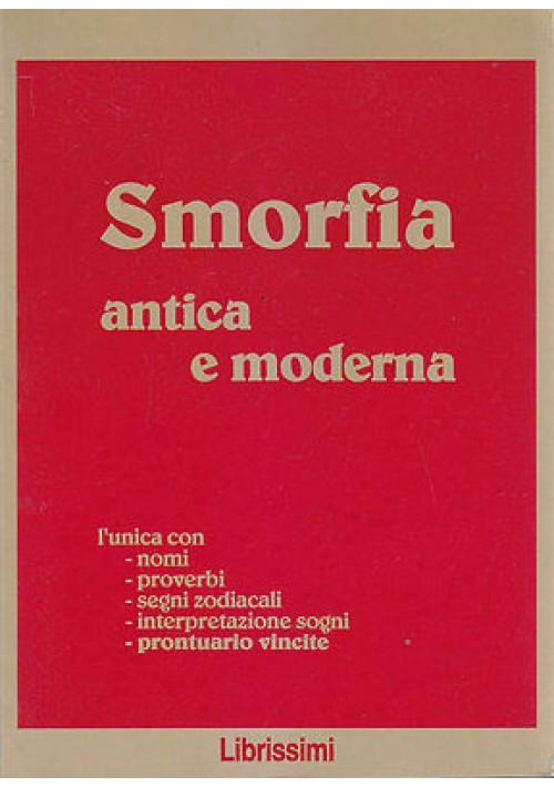 SMORFIA ANTICA E MODERNA 1997   Librissimi Editore L unica con nomi proverbi ecc