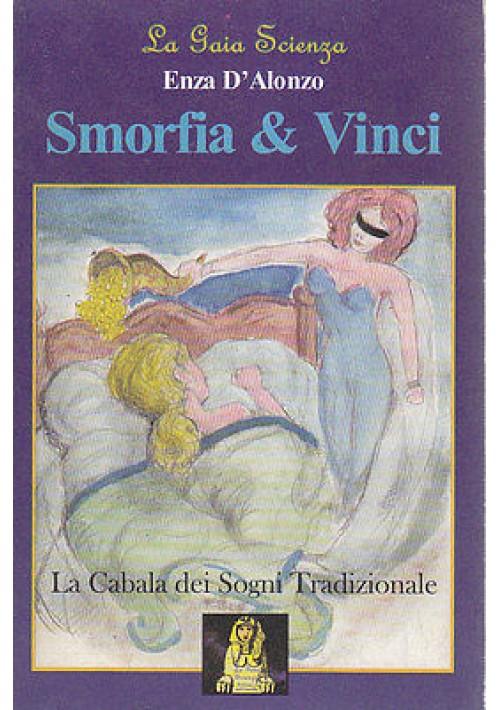 SMORFIA E VINCI La cabala dei sogni tradizionale di Enza D'Alonzo 2000