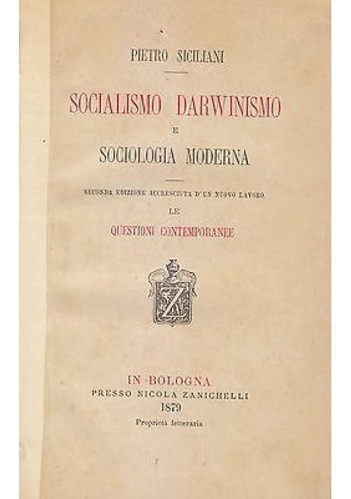 SOCIALISMO DARWINISMO E SOCIOLOGIA MODERNA di Pietro Siciliani 1879 Zanichelli *