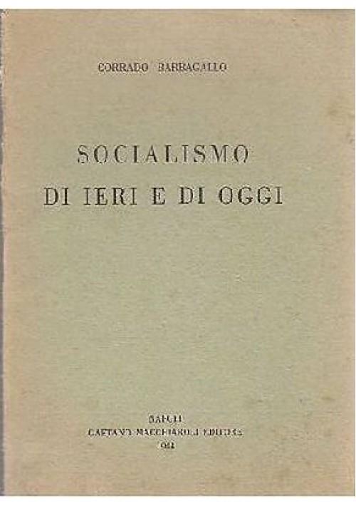 SOCIALISMO DI IERI E DI OGGI di Corrado Barbagallo 1944 Gaetano Macchiaroli