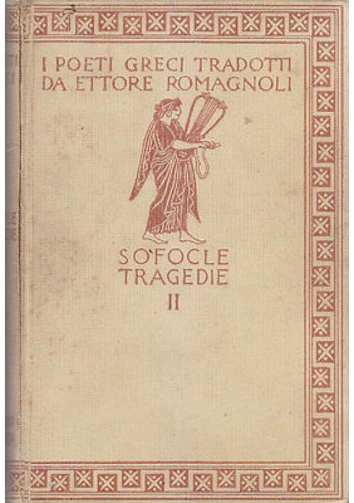 SOFOCLE TRAGEDIE II tradotte da Ettore Romagnoli 1938 Zanichelli ill. De Carolis