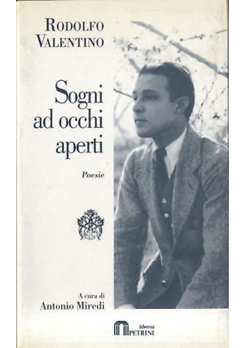 SOGNI AD OCCHI APERTI di Rodolfo Valentino LIBRO POESIE a cura di Antonio Miredi