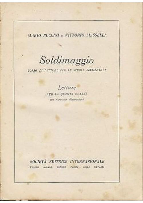SOLDIMAGGIO  letture per la quinta classe elementare di Pucini e Masselli 1947