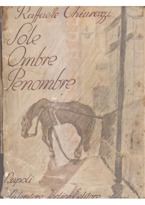 SOLE OMBRE E PENOMBRE di Raffaele Chiurazzi - Salvatore Iodice Editore Napoli