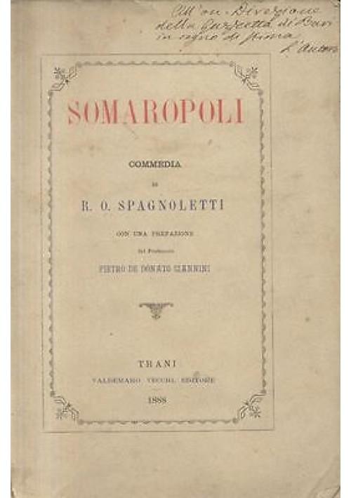 SOMAROPOLI commedia di Spagnoletti - Trani RARO antico 1888 De donato Giannini