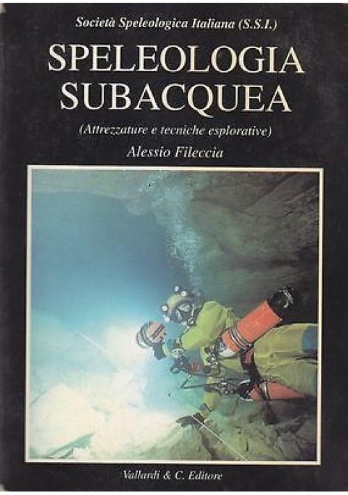 SPELEOLOGIA SUBACQUEA attrezzature tecniche esplorative Alessio Fileccia 1996 *