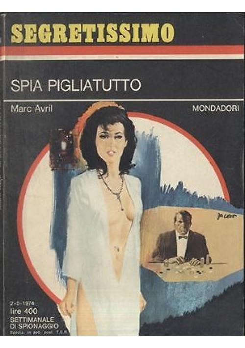 SPIA PIGLIATUTTO di Marc Avril 1974 Segretissimo  Mondadori 544