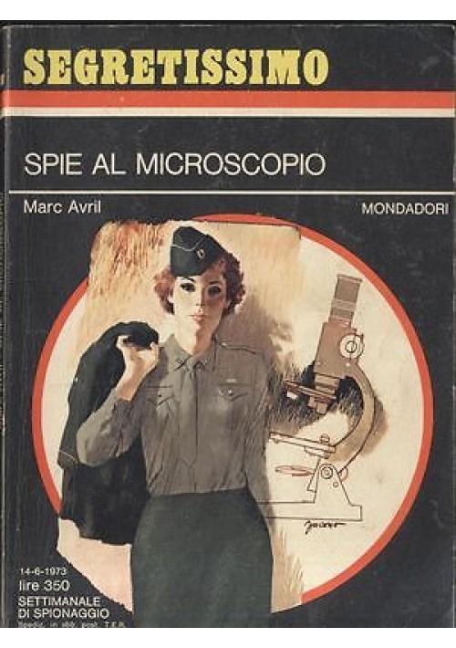 SPIE AL MICROSCOPIO di Marc Avril 1973 Segretissimo  Mondadori 498