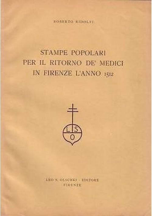 STAMPE POPOLARI PER IL RITORNO DE' MEDICI IN FIRENZE L'ANNO 1512 Roberto Ridolfi